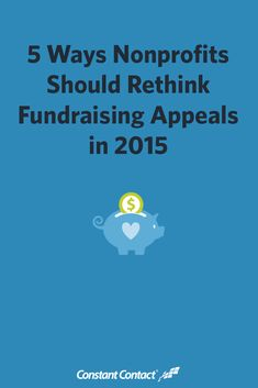 5 Ways #Nonprofits Should Rethink #Fundraising Appeals in 2015