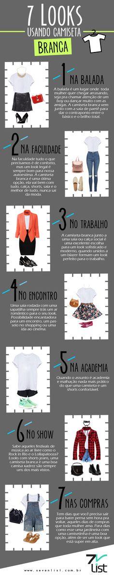 A moda e o estilo está em criar opções, não na quantidade de coisas que você tem. Veja 7 looks usando uma única camiseta branca.  Moda, Fashion, Camiseta, T-shirt, Infográfico, Criatividade, Look.  www.sevenlist.com.br