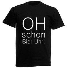 Oh schon Bier Uhr Mens Tops, T Shirt, Guy Gifts, Beer, Father's Day, Funny Stuff, Birthday, Ideas, Supreme T Shirt