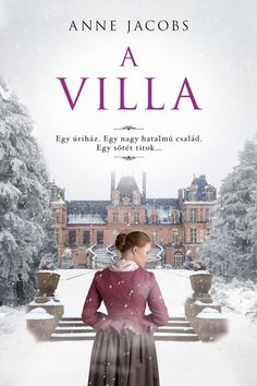 Anne Jacobs - A villa (új példány) - WestEnd Könyvesbolt + Webshop Good Books, Books To Read, Villa, Online Match, White Books, Debbie Macomber, Love Book, Downton Abbey, Livros