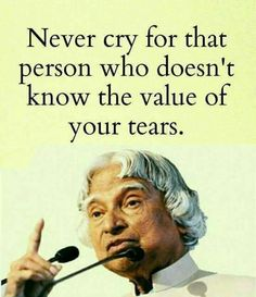 Never cry . Apj Quotes, Life Quotes Pictures, Hurt Quotes, Wisdom Quotes, Qoutes, Respect Quotes, Leadership Quotes, Liking Someone Quotes, Life Lesson Quotes