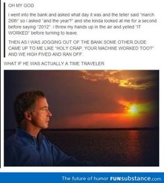 Enjoy the meme 'Time travel. Memedroid: the best site to see, rate and share funny memes! Jhon Green, Haha, Best Of Tumblr, Funny Memes, Jokes, Look Girl, Fandoms, Funny Tumblr Posts, Funny Cute