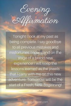 given the amazing gift in life of being able to start over as often as we want. Every day is an opportunity to let go of the past and choose to create a brand new experience. Use this evening affirmation to help you let go of the old and set your s Positive Affirmations Quotes, Morning Affirmations, Affirmation Quotes, Positive Quotes, Osho Quotes On Life, Spiritual Quotes, Daily Quotes, Positive Thoughts, Positive Vibes