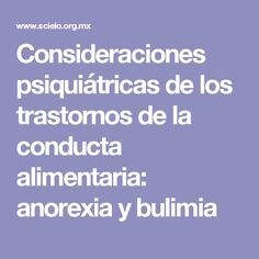 Consideraciones psiquiátricas de los trastornos de la conducta alimentaria: anorexia y bulimia