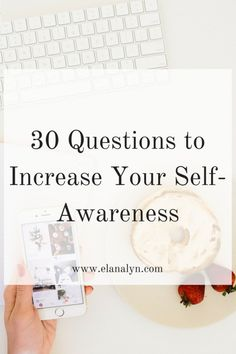 30 Questions to Increase Your Self-Awareness