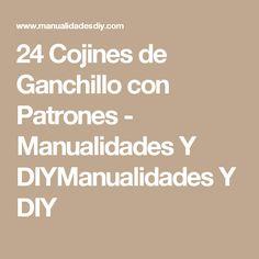 24 Cojines de Ganchillo con Patrones - Manualidades Y DIYManualidades Y DIY