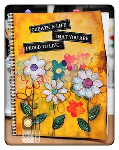 """Create a Life that you are proud to live"""