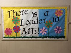 Leader in Me Bulletin Boards | Leader in Me bulletin board. The 7 habits are listed in the flowers ...