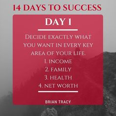 Day 1: Decide exactly what you want in every key area of your life.  Imagine that you could wave a magic wand and make your life perfect in each of the four key areas of life. If your life was perfect in each area, what would it look like? #14DaystoSuccess