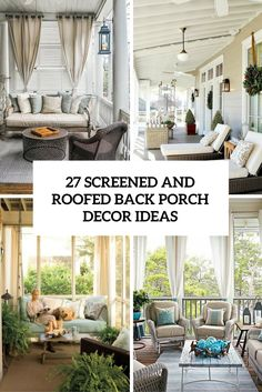 27 Screened And Roofed Back Porch Decor Ideas - Shelterness
