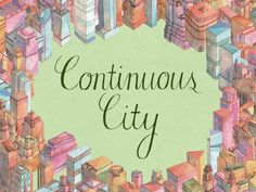 Continuous City by Brian Foo — Kickstarter