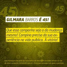 #MensagemPorAmorACampina enviada através do site http://romero45.com.br/ Obrigado Gilmara. Vamos juntos à vitória!
