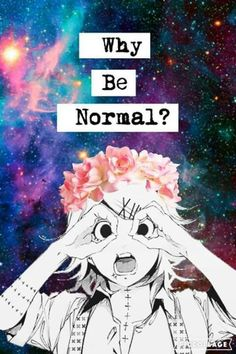 Normal is so boring. A lot of people follow the crowd. Us Otakus on the other hand we do things in our own unique way. We're weird and we're proud of it. We even have a special day of the year just for Otakus.