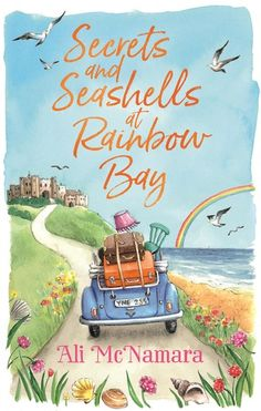 Secrets and Seashells at Rainbow Bay. Join bestselling author Ali McNamara in Rainbow Bay, where an inheritance and some sea air are about to work their magic on Amelia's life. Got Books, I Love Books, Books To Read, Beach Reading, Free Reading, Reading Lists, Reading Books, Book Organization, Mystery Novels