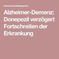 Alzheimer-Demenz: Donepezil verzögert Fortschreiten der Erkrankung