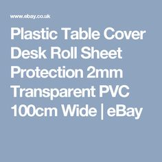 Plastic Table Cover Desk Roll Sheet Protection 2mm Transparent PVC 100cm Wide | eBay