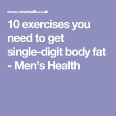 10 exercises you need to get single-digit body fat - Men's Health