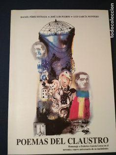 Poemas del claustro : homenaje a Federico García Lorca en el noventa y nueve aniversario de su nacimiento [Rafael Pérez Estrada, José Luis Puerto, Luis García Montero]