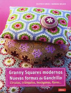 Granny Squares modernos. Nuevas formas de ganchillo: Círculos, triángulos, hexágonos, flores Cp - Serie Ganchillo drac: Amazon.es: Beatrice ...