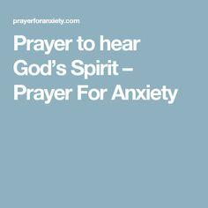 Prayer to hear God's Spirit – Prayer For Anxiety