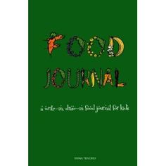 Food Journal: A Write-in, Draw-in Food Journal for Kids (Paperback) http://www.amazon.com/dp/0615615252/?tag=kitctilebacki-20 0615615252