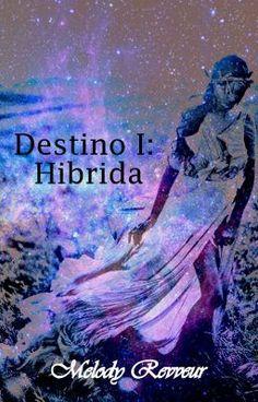 """Leer """"Destino I: Híbrida© - capitulo 6"""" #wattpad #ciencia-ficcin"""