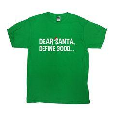 Funny Christmas T Shirt Dear Santa Define Good Merry Xmas Gifts For Xmas Santa Claus Xmas Present Christmas Gifts Mens Ladies Tee - SA414
