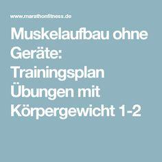 Muskelaufbau ohne Geräte: Trainingsplan Übungen mit Körpergewicht 1-2