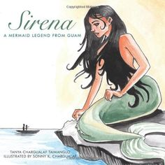"""From Amazon: Sirena is a young Chamorro girl who loves nature. She ignores her chores as usual to go swimming in the sparkling river, at a time in Guam's history when all is pristine. Her mother utters a curse that will forever change Sirena's life, unless her godmother can help. Based on a universal """"tail"""" …"""