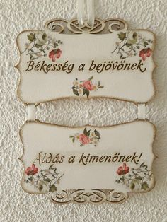 Békesség, áldás Diy And Crafts, Arts And Crafts, Home Organisation, Sugar Art, Vintage Decor, Decoupage, Diy Home Decor, Shabby Chic, Wall Decor