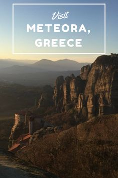 Visit the Monasteries of Meteora, Greece, a UNESCO site and real-life GoT location!