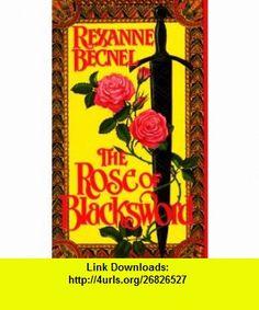 The Rose of Blacksword (9780440209102) Rexanne Becnel , ISBN-10: 0440209102  , ISBN-13: 978-0440209102 ,  , tutorials , pdf , ebook , torrent , downloads , rapidshare , filesonic , hotfile , megaupload , fileserve