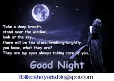 Take a deep breath! - Good Night Wishes Cards Take a deep breath! - Good Night Wishes Cards Take a deep breath stand near the window look at the sky there will be two stars twinkling brightly u know what they are? They are my eyes always taking care of u.. Good Night. Related Post:- Forget all the worries! - Good Night Wishes Cards Black sky with solo moon! - Good Night Wishes Cards Wonderful Air! Beautiful Moon! - Good Night Wishes Cards Cards Good Night Quotes Good Night Wis...