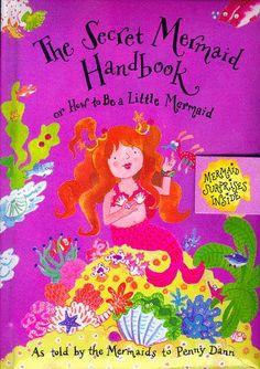 The Secret Mermaid Handbook: Or How To Be A Little Mermaid by Penny Dann
