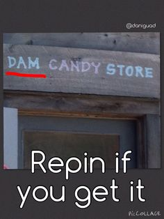 I understood this reference. We should get some dam chocolate there. And some dam blue candy. ;)