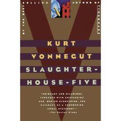 Slaughterhouse-Five: A Novel by Kurt Vonnegut