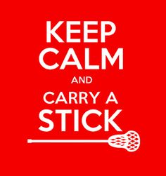 Keep Calm and Carry a Stick  Lacrosse Custom by LacrosseMomz, $20.00