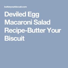 Deviled Egg Macaroni Salad Recipe-Butter Your Biscuit