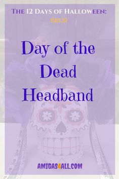 """A Day of the Dead costume is not complete without a Day of the Dead headband. It's easy and very cheap to make but you will look very glamorous just like the famous """"Catrina"""""""