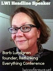 "LWI Headliner Barb Lundgren: ""Let's look at our long-held, faulty life instructions--and throw them out!"" NY/NJ East Coast unschooling conference October 5-8, 2015"