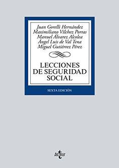 Lecciones de seguridad social / Juan Gorelli Hernández, Maximiliano Vílchez Porras, Manuel Álvarez Alcolea, Ángel Luis de Val Tena, Miguel Gutiérrez Pérez