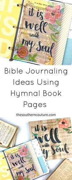 These Bible Journaling Ideas Using Hymnal Book Pages is a different technique to really add new dimension and style to your Bible entries.