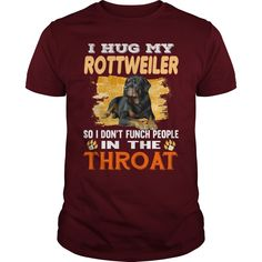 I Hug My #ROTTWEILER In The Throat, Order HERE ==> https://www.sunfrog.com/Pets/127769392-790979068.html?53624, Please tag & share with your friends who would love it, #jeepsafari #xmasgifts #birthdaygifts  #rottweiler dibujo, rottweiler rottweilers, rottweiler american #rottweiler #family #legging #shirts #tshirts #ideas #popular #everything #videos #shop