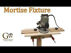 (42) Mortise Fixture for Floating Tenons - YouTube
