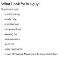 I will accept Rowan, Aedion, Chaol, Dorian, Sam, Lucien or Rhysand please...but mostly Rhysand.