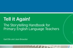 Tell it Again! - the Storytelling Handbook for Primary English Language Teachers, written by Gail Ellis and Jean Brewster. Downloadable as a pdf, the book includes a comprehensive methodology section and story notes on12 stories from around the world. For each story there are a series of lesson plans with photocopiable activity sheets. If you like the resource, please 'like' the Free & Fair ELT page.  http://www.teachingenglish.org.uk/…/tell-it-again-storytell…
