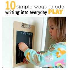 Get inspired with 10 easy ways to slip writing into your child's day to promote early literacy.