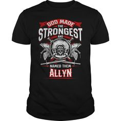 God made the strongest and Named them Allyn #Allyn #God made the strongest. A Names t-shirts,A Names sweatshirts, A Names hoodies,A Names v-necks,A Names tank top,A Names legging.
