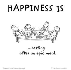 resting after an epic meal Cute Happy Quotes, Sweet Quotes, Nice Quotes, Happy Love, Make Me Happy, Funny Doodles, Reasons To Be Happy, I Love My Daughter, Happiness Project