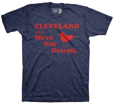 Cleveland, At Least We're Not Detroit Navy T-Shirt – freshbrewedtees